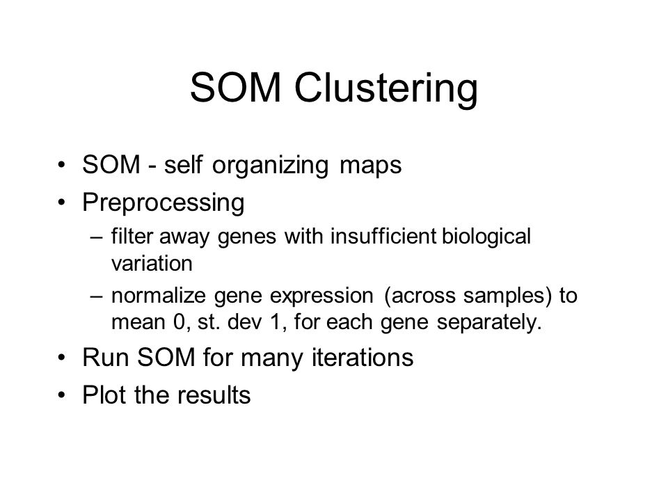 SOM Clustering SOM - self organizing maps Preprocessing