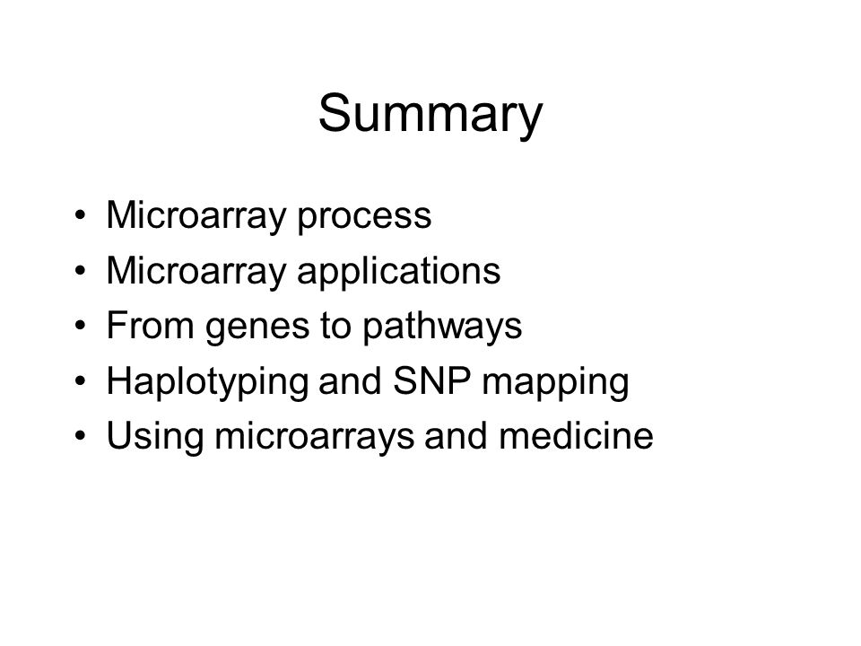 Summary Microarray process Microarray applications