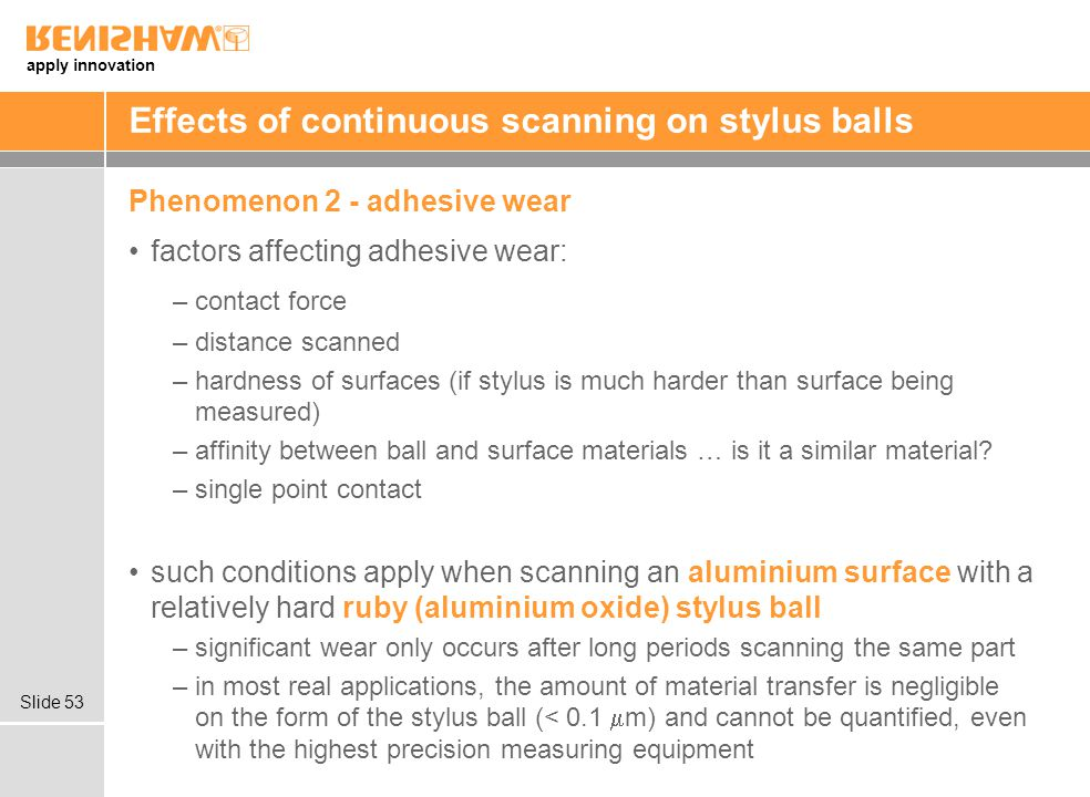 Effects of continuous scanning on stylus balls