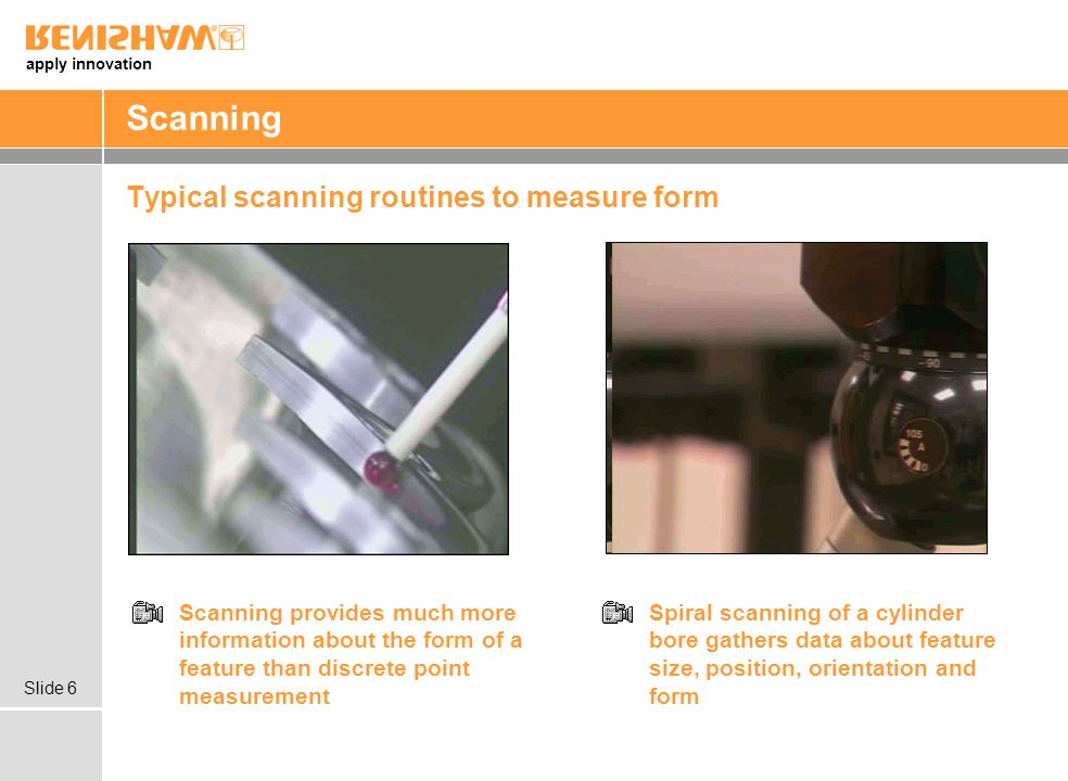Scanning Typical scanning routines to measure form