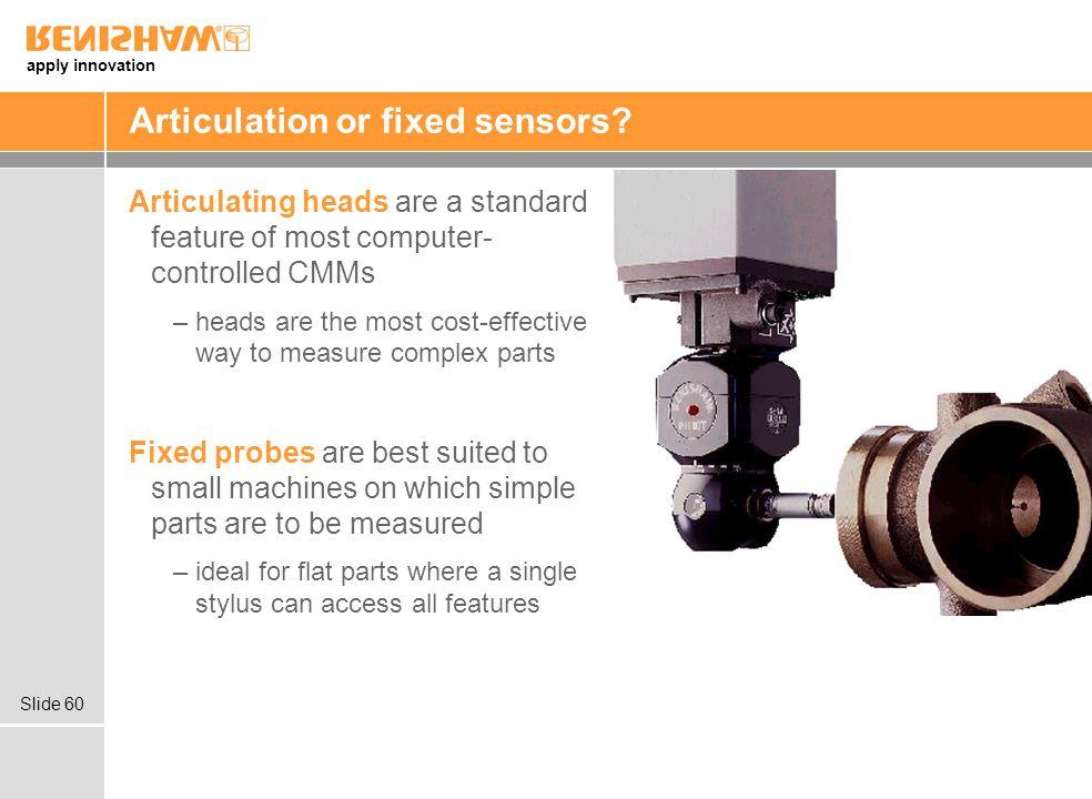 Articulation or fixed sensors
