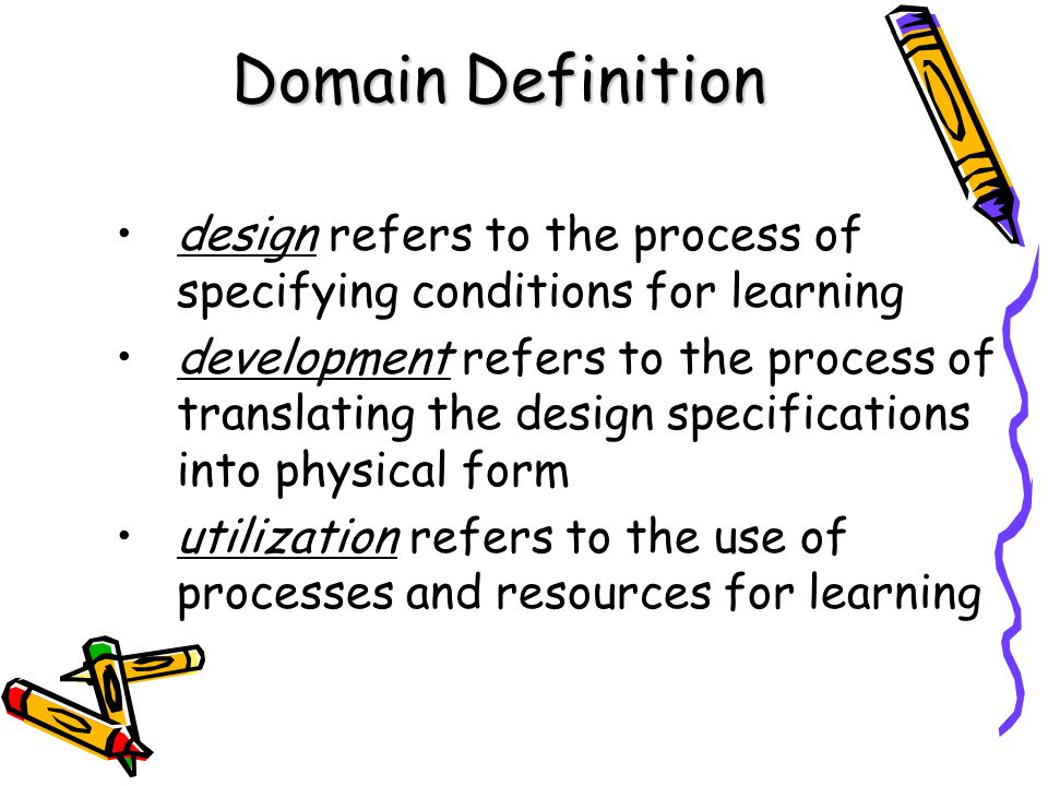 Domain Definition design refers to the process of specifying conditions for learning.