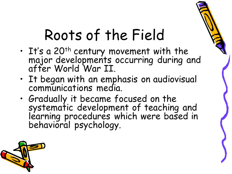 Roots of the Field It's a 20th century movement with the major developments occurring during and after World War II.