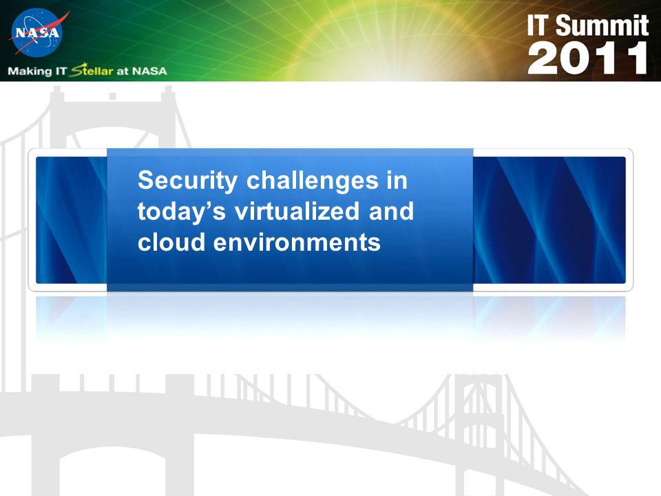 Security challenges in today's virtualized and cloud environments