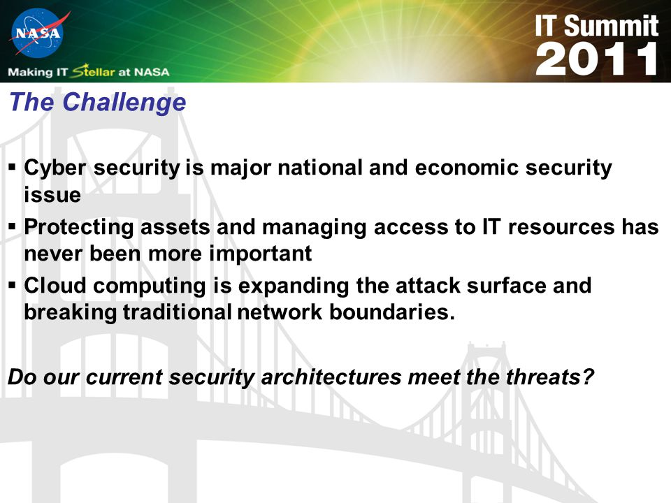 The Challenge Cyber security is major national and economic security issue.