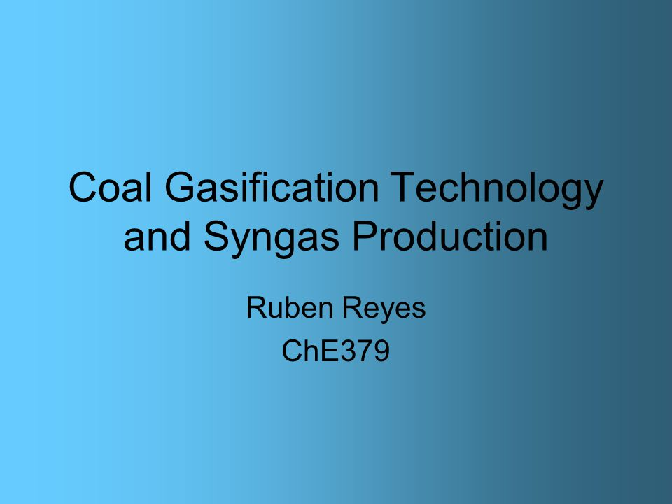 Coal Gasification Technology and Syngas Production