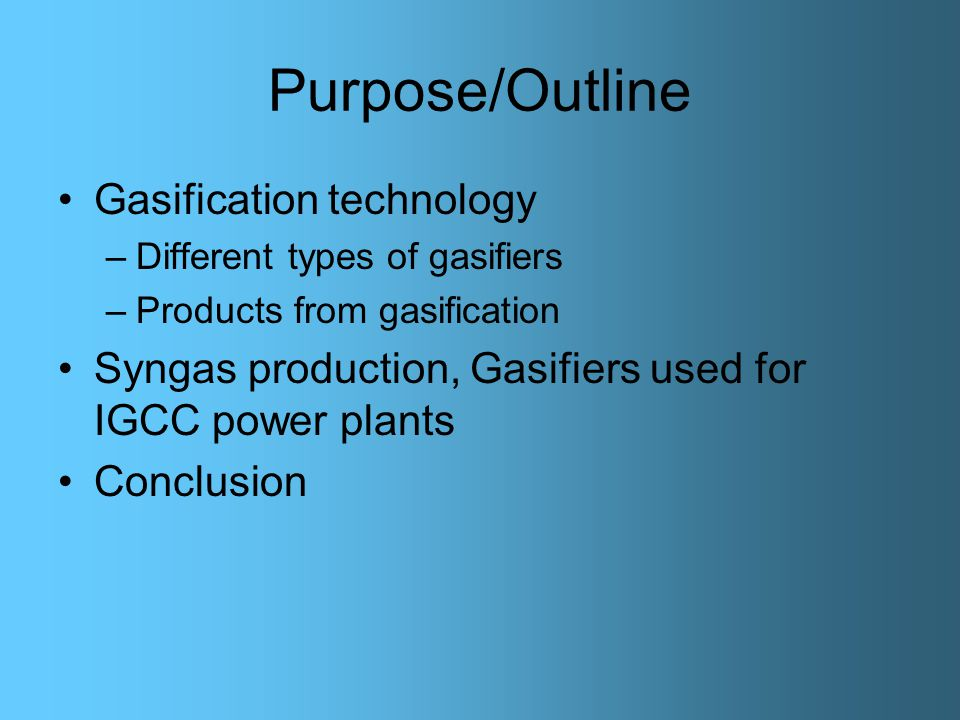 Purpose/Outline Gasification technology
