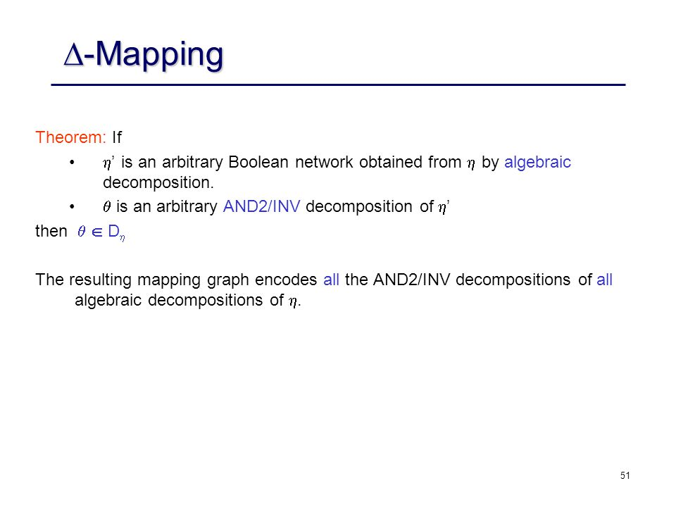 -Mapping Theorem: If. ' is an arbitrary Boolean network obtained from  by algebraic decomposition.