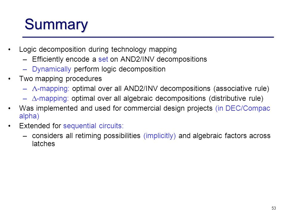 Summary Logic decomposition during technology mapping
