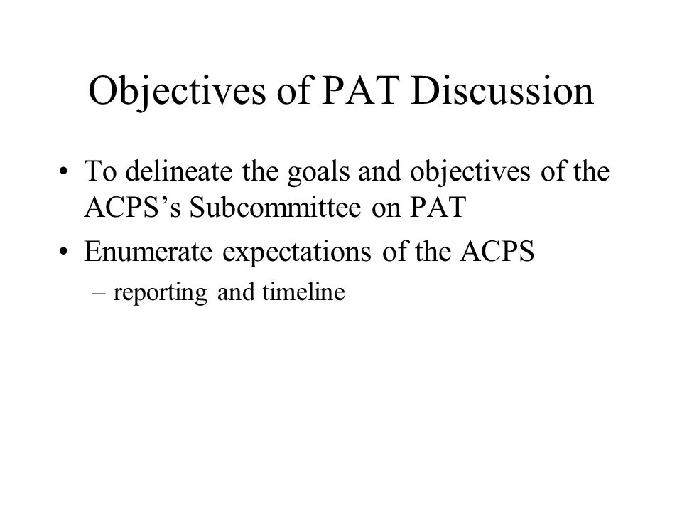 Objectives of PAT Discussion