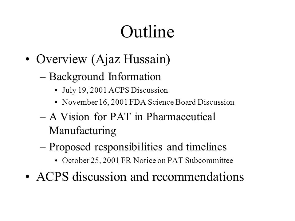 Outline Overview (Ajaz Hussain) ACPS discussion and recommendations