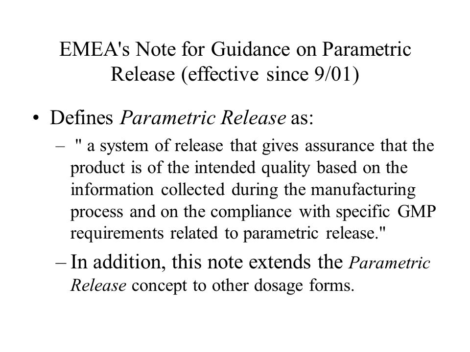 EMEA s Note for Guidance on Parametric Release (effective since 9/01)