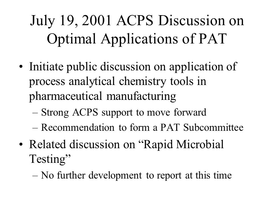 July 19, 2001 ACPS Discussion on Optimal Applications of PAT