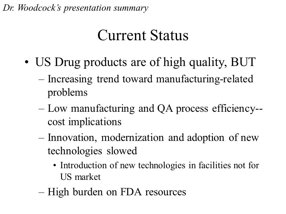 Current Status US Drug products are of high quality, BUT