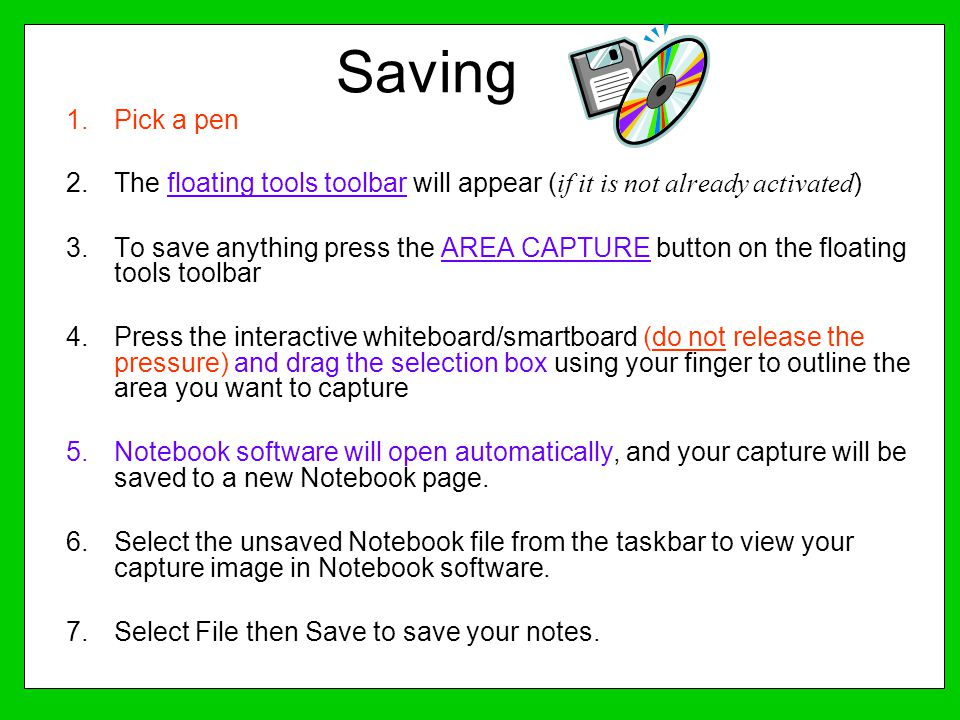 Saving Pick a pen. The floating tools toolbar will appear (if it is not already activated)