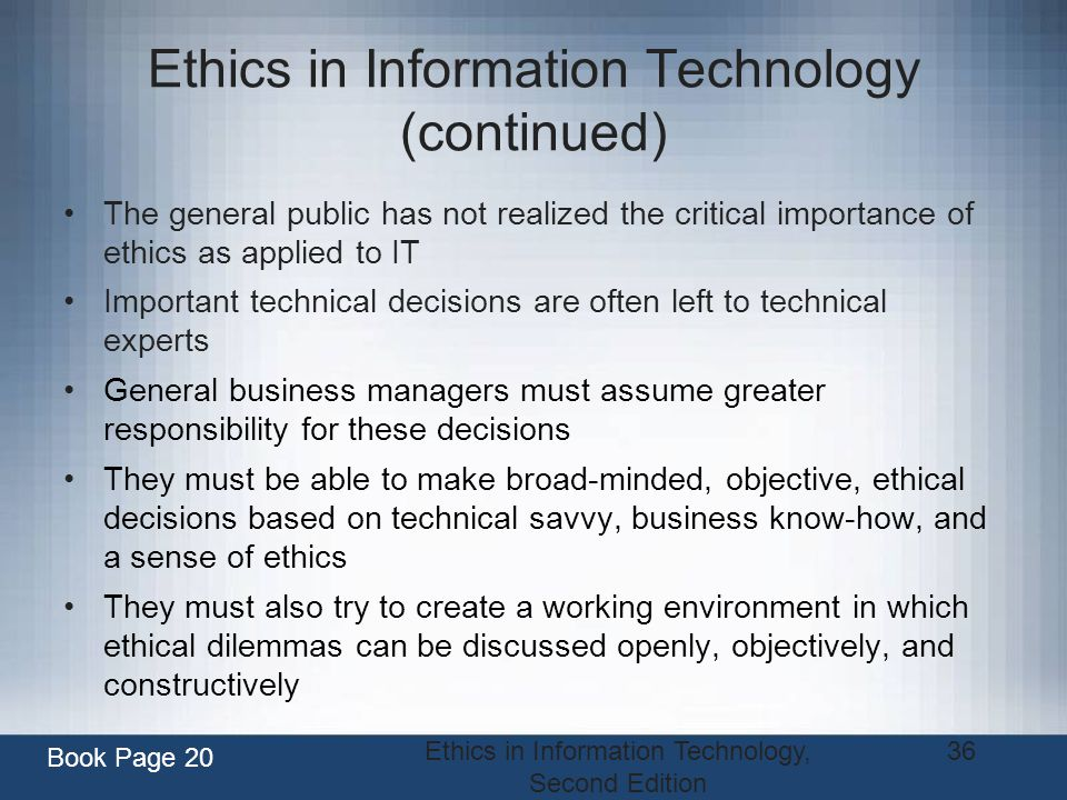 the application of ethics to information technology Ethics in information technology and vincent j calluzzo software use charles  j cante abstract the emerging concern about software piracy and illegal.