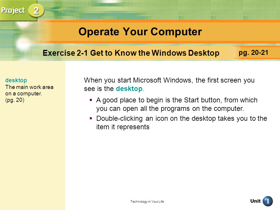 Operate Your Computer 2 Exercise 2-1 Get to Know the Windows Desktop