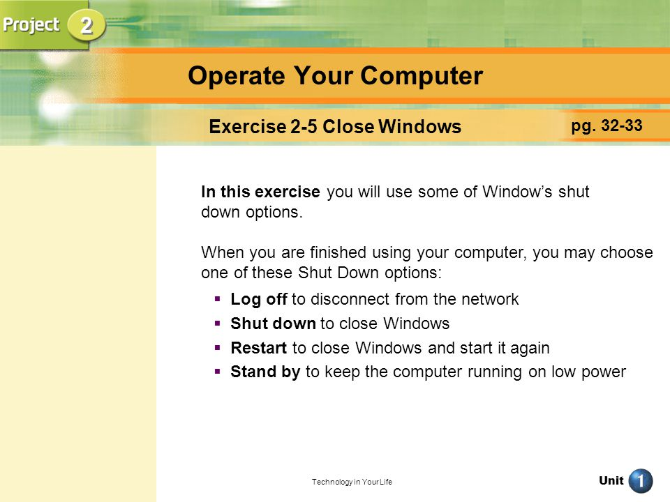 Operate Your Computer 2 Exercise 2-5 Close Windows pg. 32-33