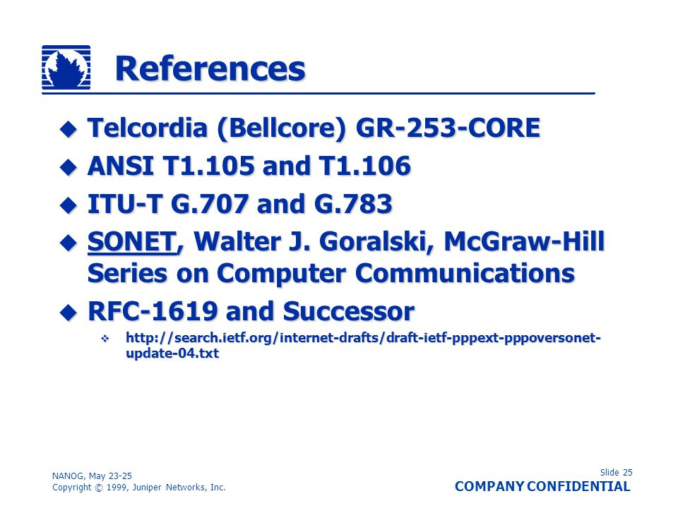 References Telcordia (Bellcore) GR-253-CORE ANSI T1.105 and T1.106