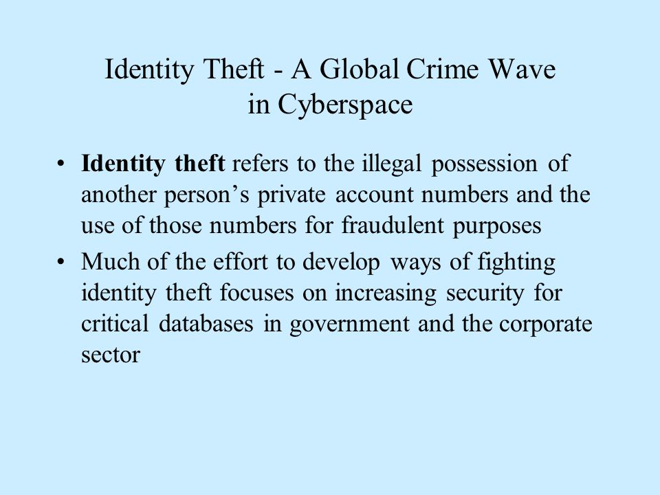 Identity Theft - A Global Crime Wave in Cyberspace