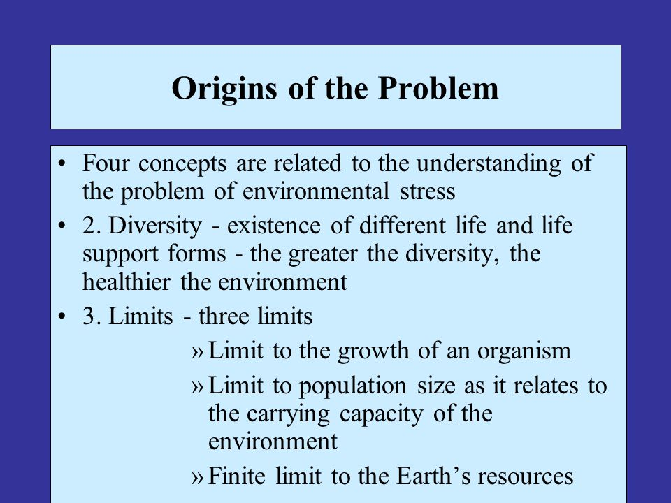 Origins of the Problem Four concepts are related to the understanding of the problem of environmental stress.