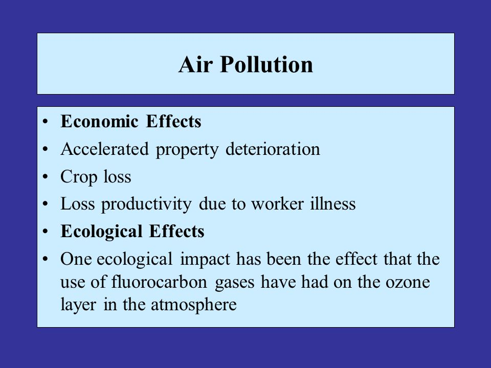 Air Pollution Economic Effects Accelerated property deterioration