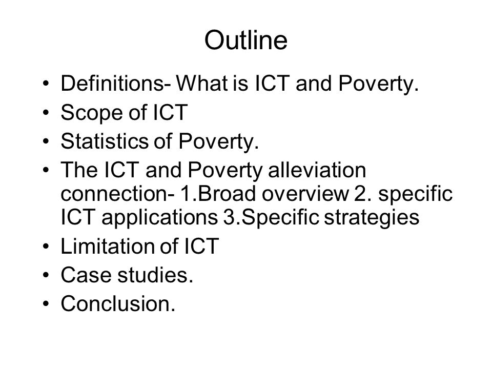 Outline Definitions- What is ICT and Poverty. Scope of ICT