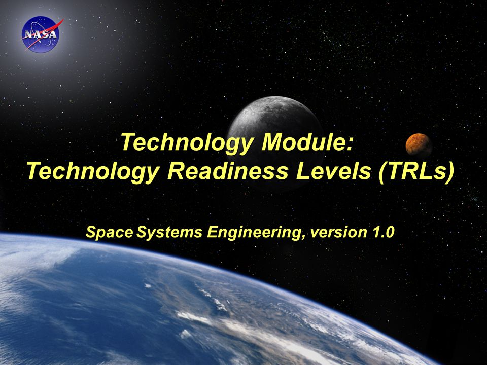 Technology Module: Technology Readiness Levels (TRLs) Space Systems Engineering, version 1.0