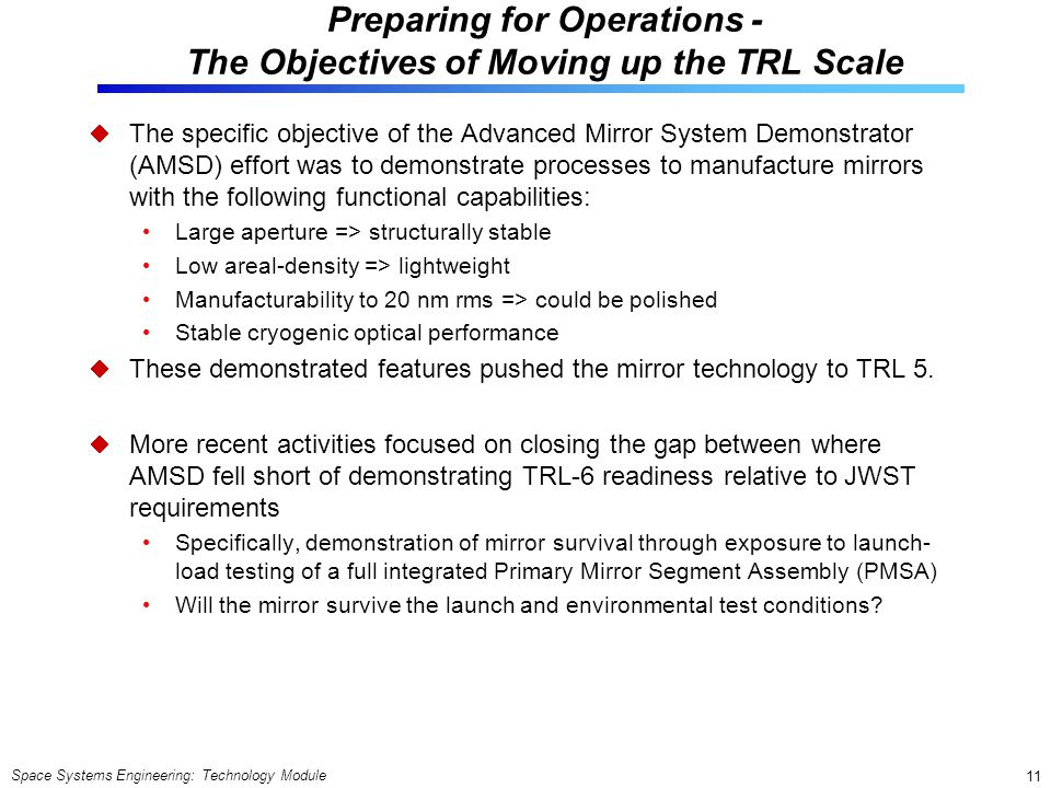 Preparing for Operations - The Objectives of Moving up the TRL Scale