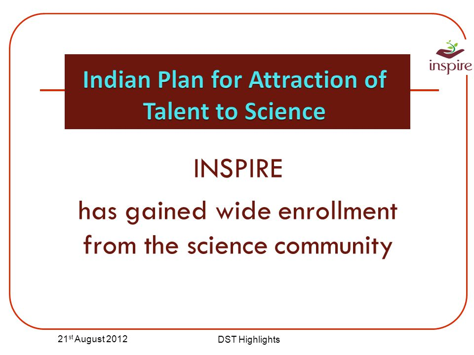 INSPIRE has gained wide enrollment from the science community