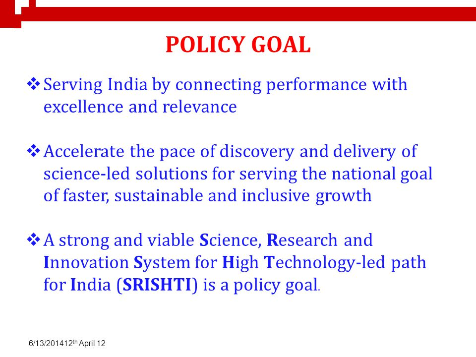 POLICY GOAL Serving India by connecting performance with excellence and relevance.