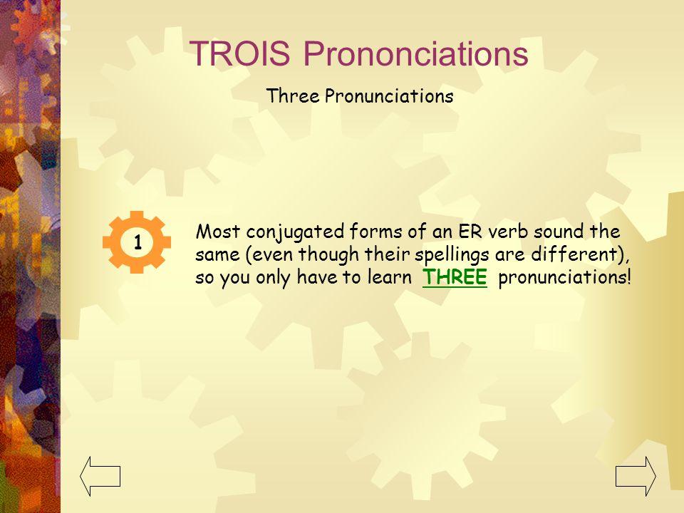 TROIS Prononciations Three Pronunciations