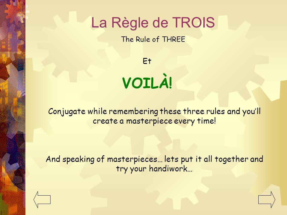 La Règle de TROIS VOILÀ! Et