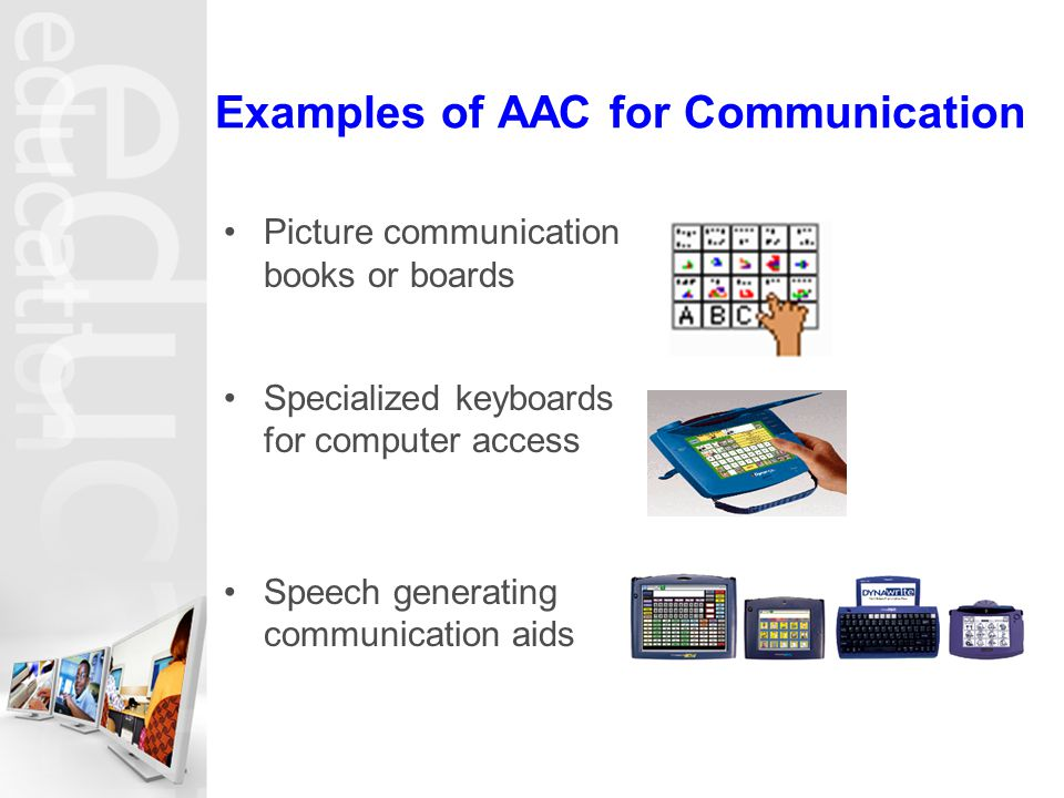 Examples of AAC for Communication