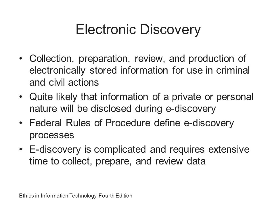 Electronic Discovery Collection, preparation, review, and production of electronically stored information for use in criminal and civil actions.