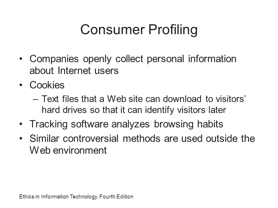 Consumer Profiling Companies openly collect personal information about Internet users. Cookies.