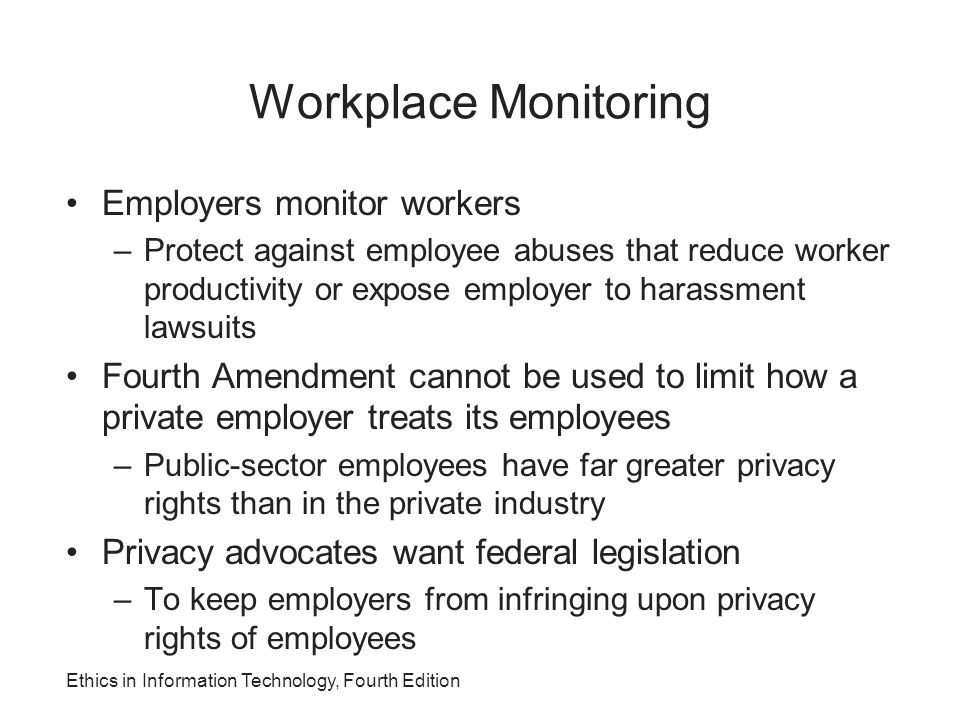 Workplace Monitoring Employers monitor workers