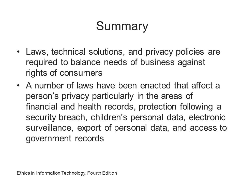 Summary Laws, technical solutions, and privacy policies are required to balance needs of business against rights of consumers.