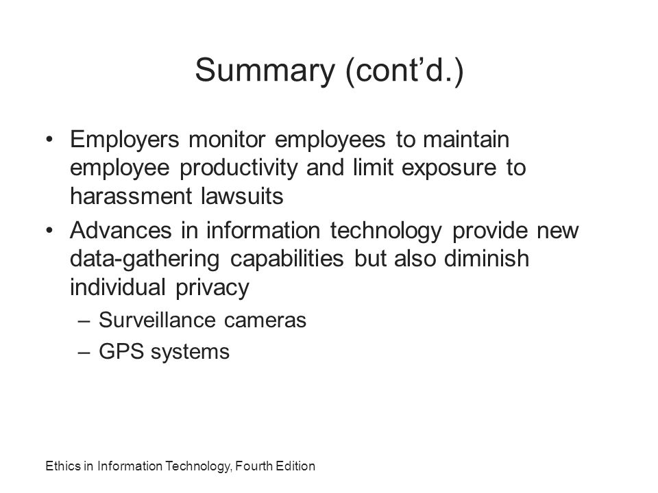 Summary (cont'd.) Employers monitor employees to maintain employee productivity and limit exposure to harassment lawsuits.
