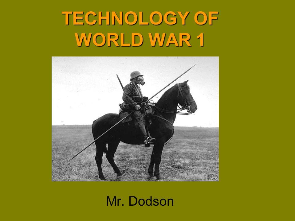TECHNOLOGY OF WORLD WAR 1