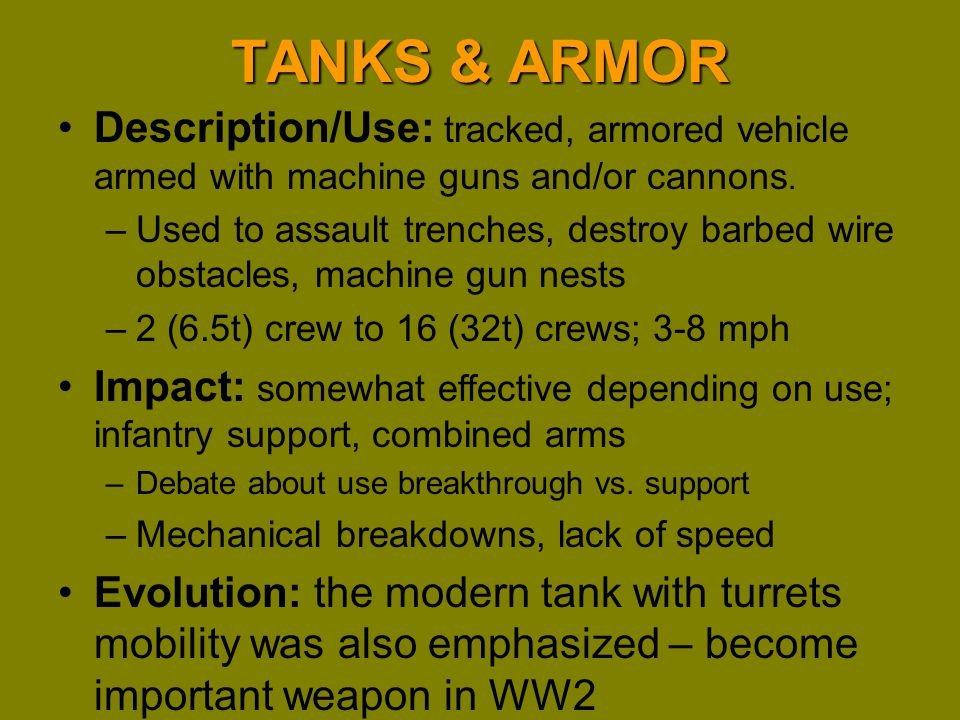 TANKS & ARMOR Description/Use: tracked, armored vehicle armed with machine guns and/or cannons.
