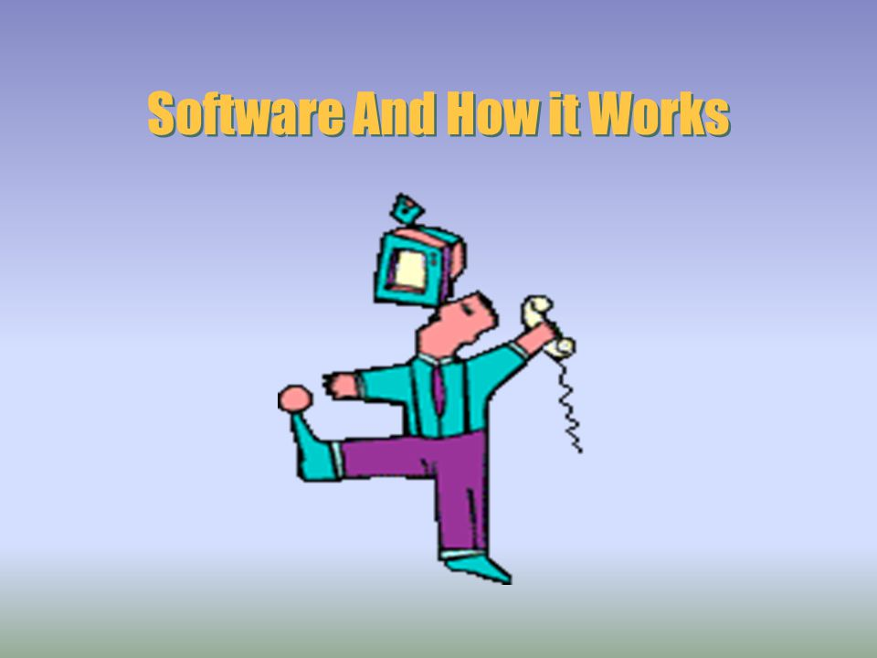 Software And How it Works