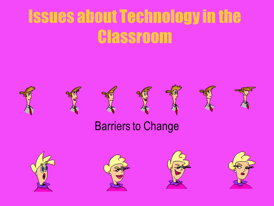Issues about Technology in the Classroom