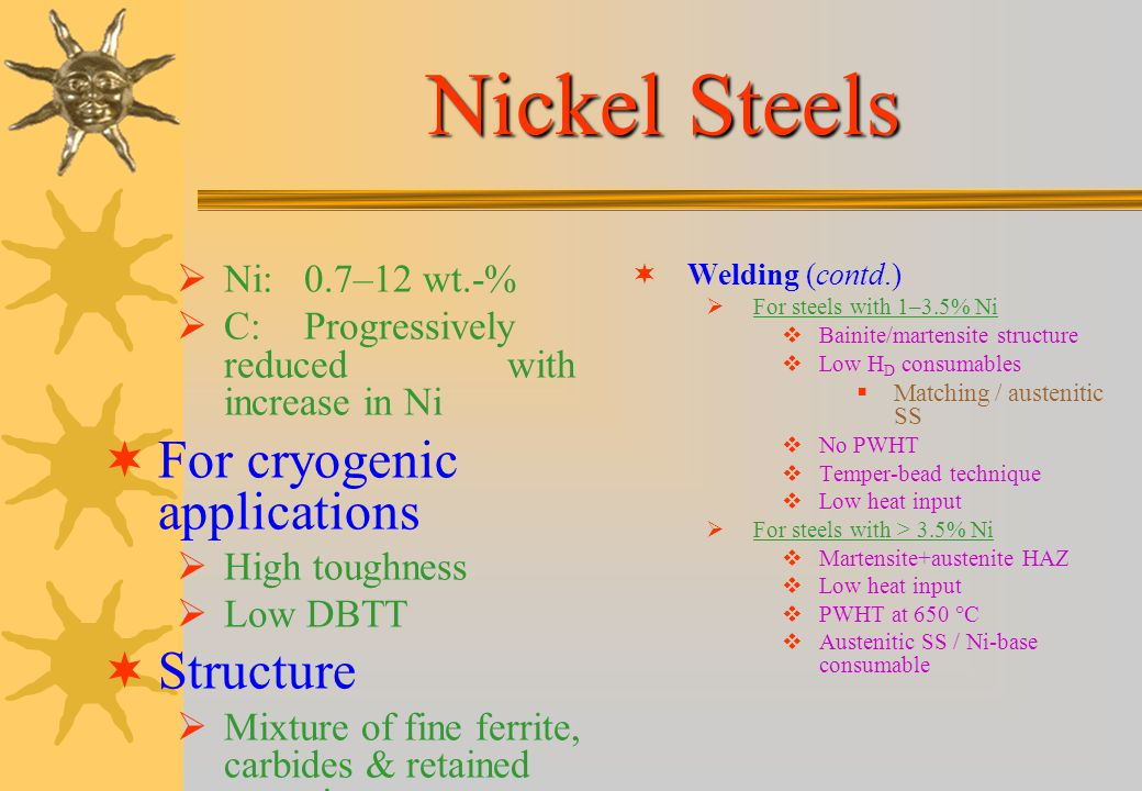 Nickel Steels For cryogenic applications Structure Welding