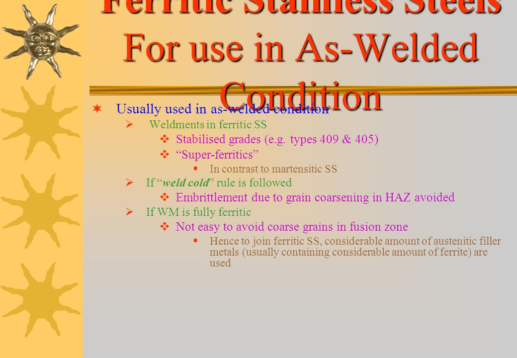 Ferritic Stainless Steels For use in As-Welded Condition