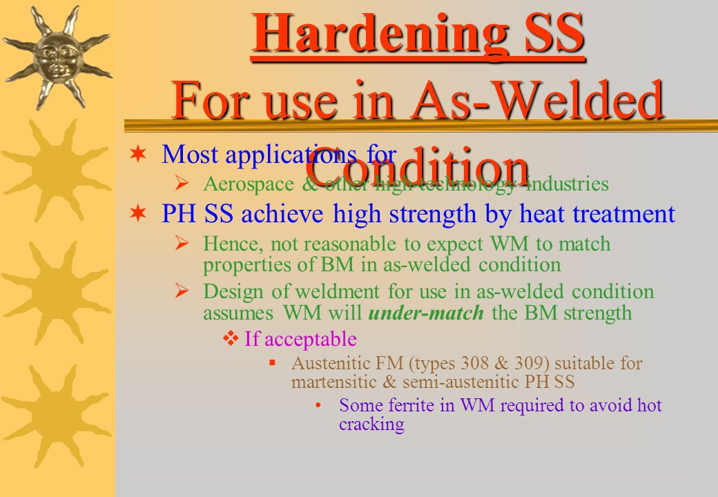 Precipitation-Hardening SS For use in As-Welded Condition