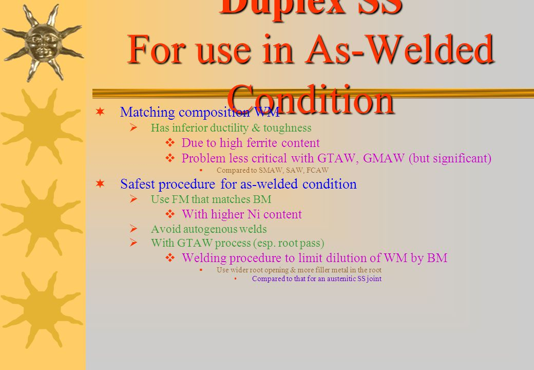 Duplex SS For use in As-Welded Condition