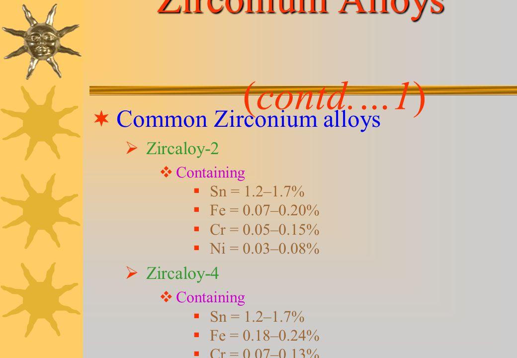Zirconium Alloys (contd.…1)