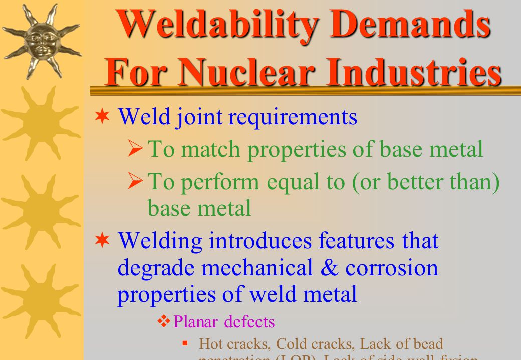 Weldability Demands For Nuclear Industries