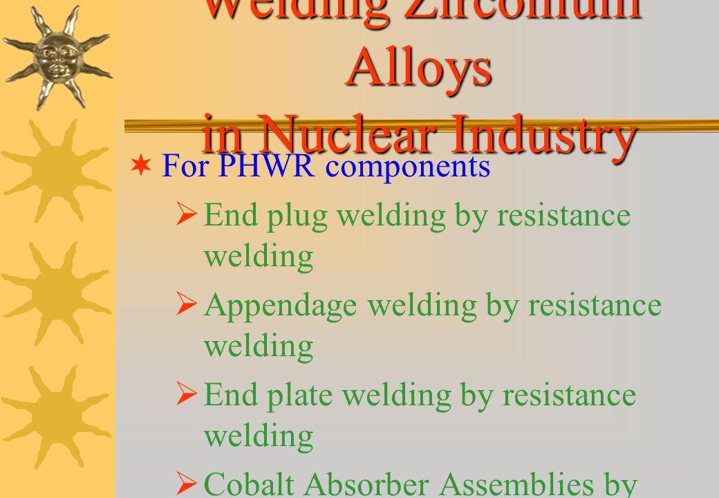 Welding Zirconium Alloys in Nuclear Industry